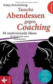 40 Abendessen (Tausche Abendessen gegen Coaching: 40 motivierende Ideen... | Buch | Zustand gut)