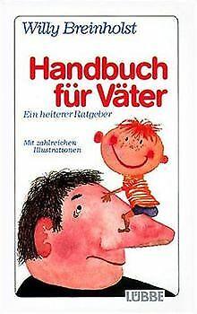 Handbuch für Väter. Ein heiterer Ratgeber. von Willy Bre... | Buch | Zustand gut