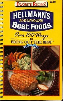 Hellmans Mayonnaise Best Foods Over 100 Ways to