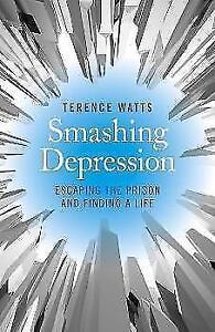 Smashing-Depression-von-Terence-Watts-2014-Taschenbuch
