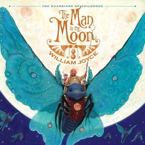 The Man in the Moon by William Joyce