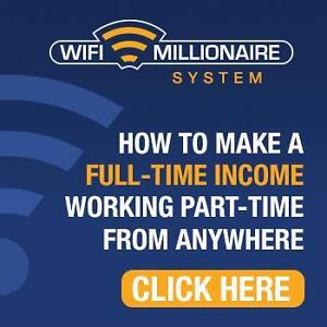 Wifi Millionaire /How to Make a Full-Time Income Working Part-Time From Anywhere