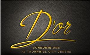 D'or Condos Thornhill (Vaughan),Platinum/VIP Access 416 948 4757