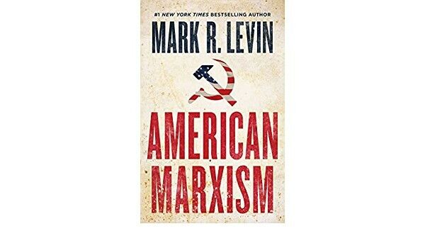"""American Marxism"" by Mark R. Levin PRE-ORDER Published 7/13/21 Hardcover"