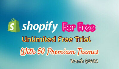 Unlimited Trial Days Shopify Store Without Monthly Fee 50 Premium Themes
