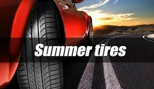 MEGA SALE ON SUMMER TIRES GRANDE VENTE PNEUS D'ETE