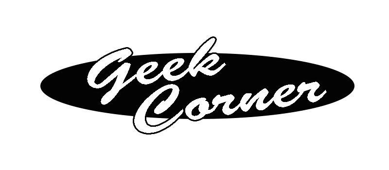 Geek Corner