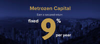 Secured 9% Annual Interest, Paid Monthly - Metrozen Capital