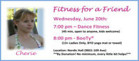 Fitness Classes by donation for a friend!