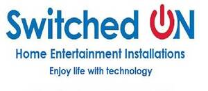 SWITCHED ON HOME ENTERTAINMENT INSTALLATIONS Newcastle Newcastle Area Preview