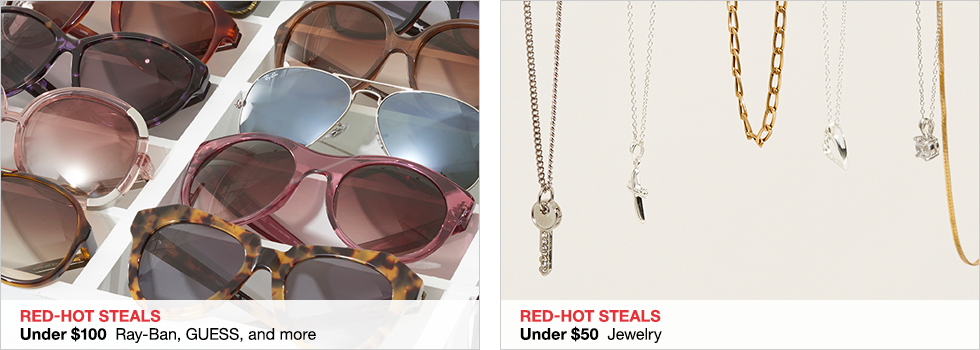 Red-Hot Steals | Under $100 Ray-Ban, Michael Kors, and more | Red-Hot Steals | Under $50 Jewelry