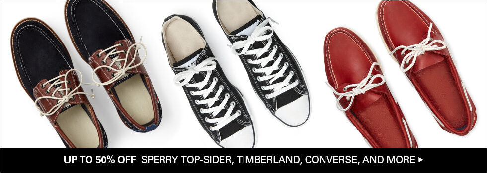 UP TO 50% OFF SPERRY TOP-SIDER, TIMBERLAND, CONVERSE, AND MORE
