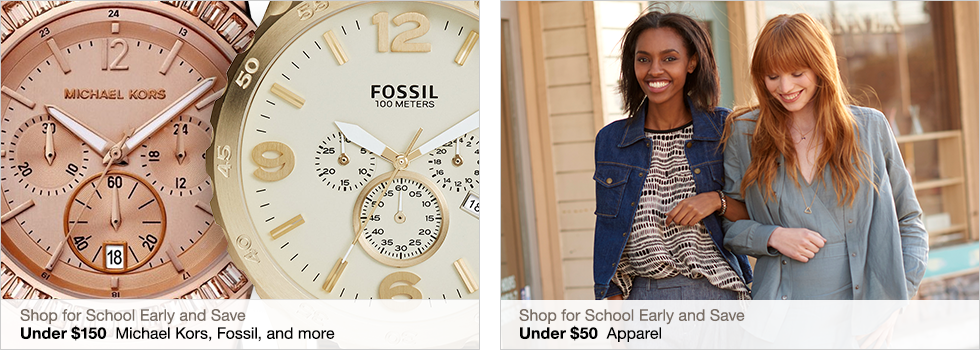 Shop for School Early and Save | Under $150 Michael Kors, Fossil, and more | Under $50 Apparel
