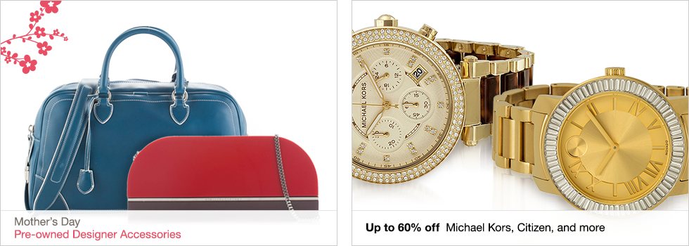 Mother's Day | Pre-owned Designer Accessories | Up to 60% off Michael Kors, Citizen, and more