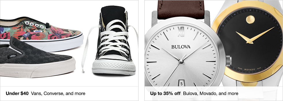 Under $40 Vans, Converse, and more | Up to 35% off Bulova, Movado, and more | Shop now