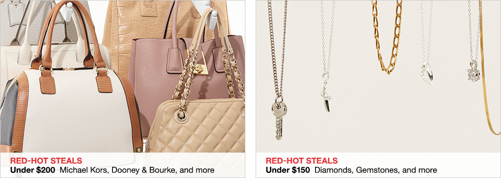 Red-Hot Steals Under $200 Michael Kors, Dooney & Bourke, and more | Under $150 Diamonds, Gemstones, and more | Shop now
