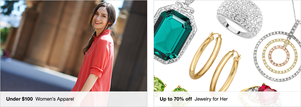 Under $100 Women's Apparel | Up to 70% off Jewelry for Her | Shop now