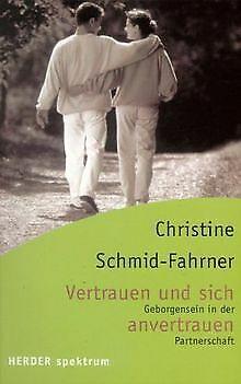 Vertrauen und sich anvertrauen von Christine Schmid-Fahrner | Buch | Zustand gut