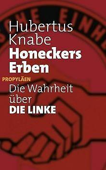 Honeckers Erben: Die Wahrheit über DIE LINKE von Kn... | Buch | Zustand sehr gut