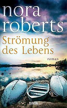 Strömung des Lebens: Roman von Roberts, Nora | Buch | Zustand sehr gut