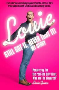 NEW Still Got it, Never Lost it by Louie Spence Paperback Book (English)