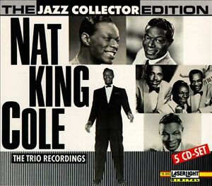 The Jazz Collector Edition: Nat King Cole Trio Recordings
