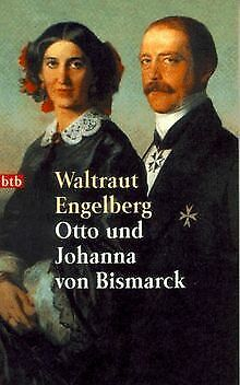 Otto und Johanna von Bismarck. von Waltraut Engelberg   Buch   Zustand sehr gut