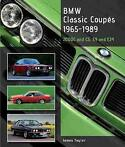 BMW Classic Coupés 1965-1989, 2000C and CS, E9 and E24