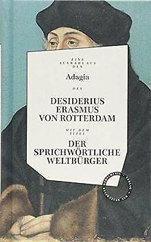 Desiderius Erasmus: Der sprichwörtliche Weltbürger:... | Buch | Zustand sehr gut