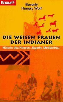 Die weisen Frauen der Indianer. Hüterin des Hauses, Jäge... | Buch | Zustand gut