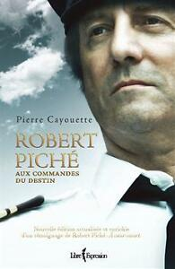ROBERT PICHÉ, AUX COMMANDES DU DESTIN