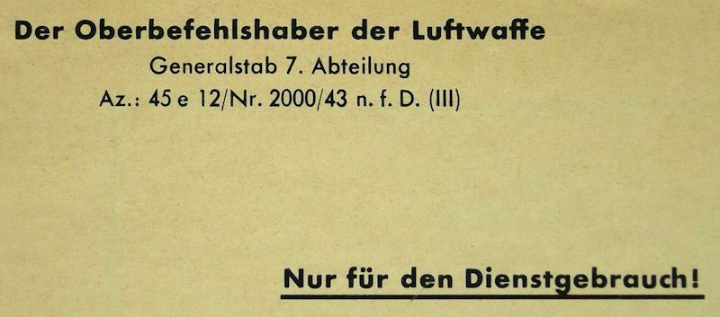 Issued by the Commander of the Luftwaffe : For Official Use!