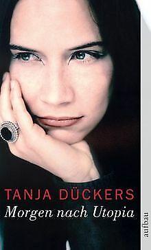 Morgen nach Utopia: Kritische Beiträge von Tanja Dückers | Buch | Zustand gut