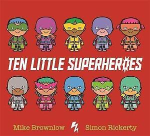 Ten Little Superheroes by Mike Brownlow (Paperback, 2017)
