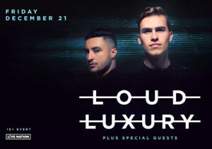 LOUD LUXURY in TORONTO - Dec 21st $50 each 4 tickets Available