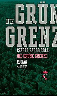 Buch Grüne Grenze (Die grüne Grenze: Roman von Cole, Isabel Fargo | Buch | Zustand gut)