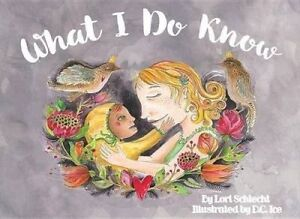 What I Do Know by Schlecht, Lori -Hcover