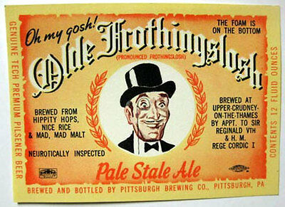 OLDE FROTHINGSLOSH ALE Beer LABEL SIR REGINALD, Pittsburgh, PENNSYLVANIA My GOSH