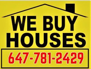 WE BUY HOUSES !! ALL CASH !! AS IS !! 647-781-2429