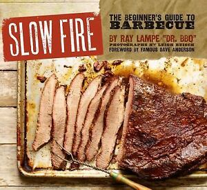 Slow-Fire-The-Beginners-Guide-to-Barbecue-by-Ray-Lampe-2012-Hardcover