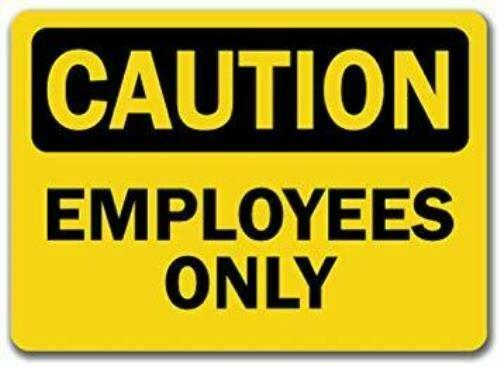 """""""CAUTION EMPLOYEES ONLY"""" - Safety Sign, Rigid Plastic, 10""""x14"""""""