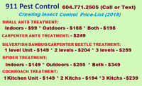 911 Pest Control Price-List: Ants -$99, Roaches, Spiders - $149.