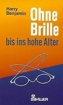 Ohne Brille bis ins hohe Alter von Benjamin, Harry   Buch   Zustand sehr gut