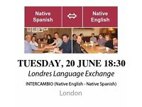 Native Spanish - Native English - Londres Language Exchange - Tuesday 20th Jun