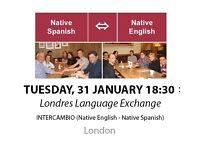 Native Spanish - Native English - Londres Language Exchange - Tuesday 31st January