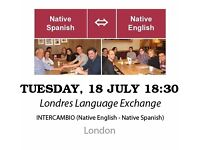 Native Spanish - Native English - Londres Language Exchange - Tuesday 18th July
