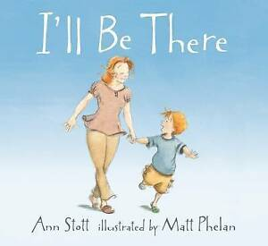 I'll Be There, Stott, Ann, New Book