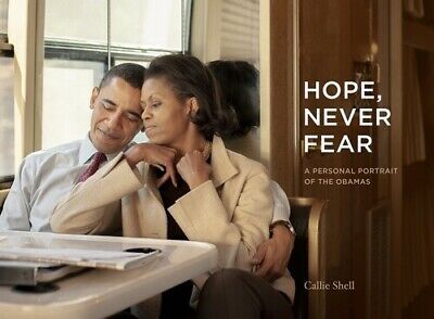 Hope, Never Fear: A Personal Portrait of the Obamas [New Book] Hardcov