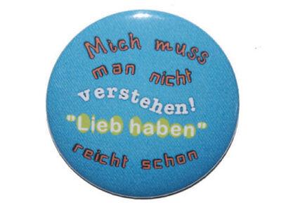 Kühlschrankmagnet rund 50mm Magnet mit Spruch: Mich muss man nicht verstehen ()