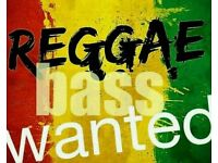 Reggae Bass Player Wanted